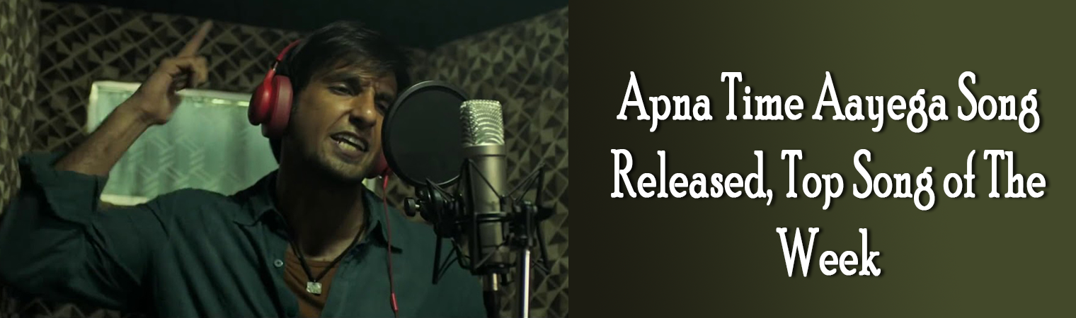 Apna Time Aayega, Download Apna Time Aayega MP3 Song